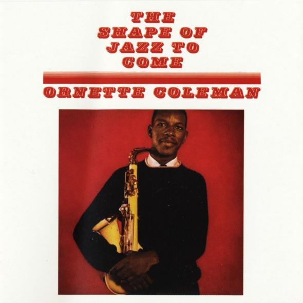 Ornette_Coleman_Shape_of_Jazz_to_come_album_cover.jpg.CROP.promovar-mediumlarge